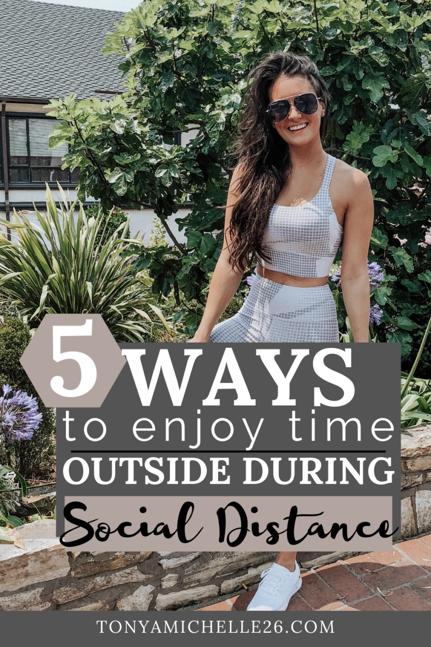 5 Ways to Enjoy Time Outside During Social Distance
